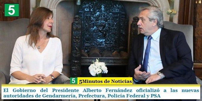 El Gobierno del Presidente Alberto Fernández oficializó a las nuevas autoridades de Gendarmería, Prefectura, Policía Federal y PSA