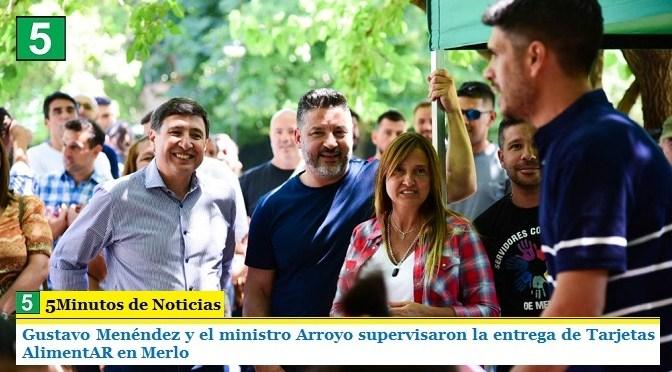 Gustavo Menéndez y el ministro Arroyo supervisaron la entrega de Tarjetas AlimentAR en Merlo