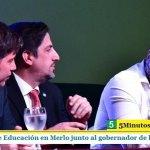 EL MINISTRO DE EDUCACIÓN EN MERLO JUNTO AL GOBERNADOR DE LA PROVINCIA