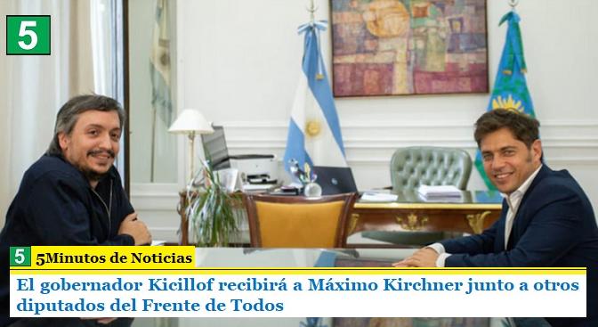 El gobernador Kicillof recibirá a Máximo Kirchner junto a otros diputados del Frente de Todos