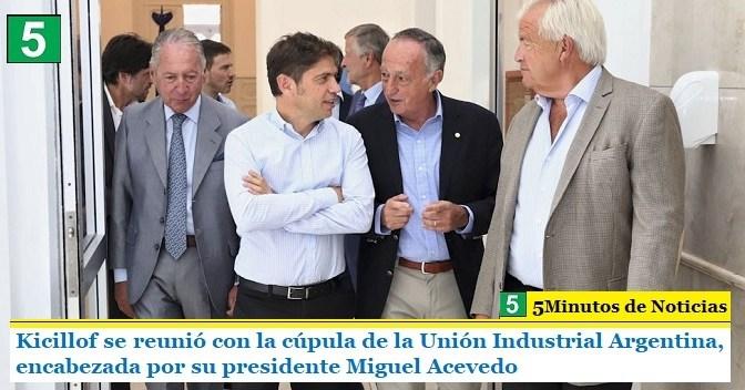 Kicillof se reunió con la cúpula de la Unión Industrial Argentina, encabezada por su presidente Miguel Acevedo