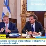 El presidente Fernández dispuso cuarentena obligatoria para personas que viajaron a los países más afectados
