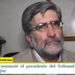 Denunciado, renunció el presidente del Tribunal Superior de Justicia de Jujuy