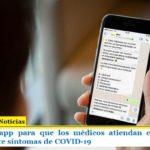 Lanzan una app para que los médicos atiendan consultas por Whatsapp ante síntomas de COVID-19