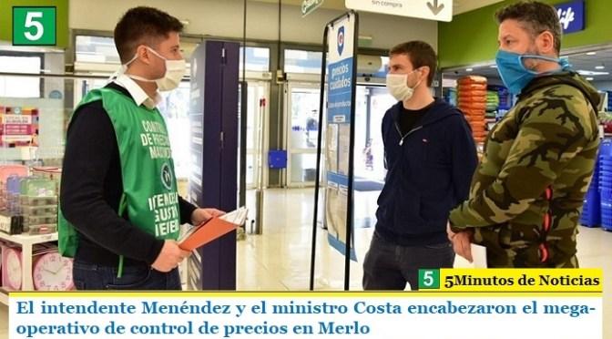 El intendente Menéndez y el ministro Costa encabezaron el mega-operativo de control de precios en Merlo
