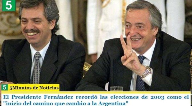 """El Presidente Fernández recordó las elecciones de 2003 como el """"inicio del camino que cambio a la Argentina"""""""