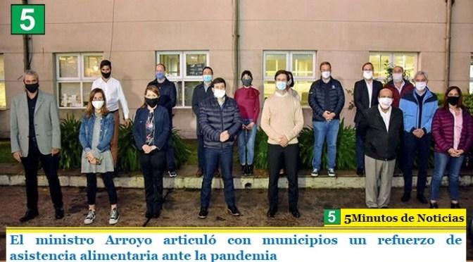 El ministro Arroyo articuló con municipios un refuerzo de asistencia alimentaria ante la pandemia