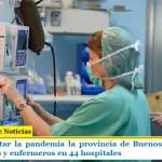 Para enfrentar la pandemia la provincia de Buenos Aires sumó 500 médicos y enfermeros en 44 hospitales