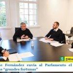 """El Presidente Fernández envía al Parlamento el proyecto de impuesto a las """"grandes fortunas"""""""