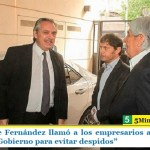 """El Presidente Fernández llamó a los empresarios a """"sumarse al esfuerzo del Gobierno para evitar despidos"""""""