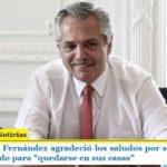 El presidente Fernández agradeció los saludos por su cumpleaños y reiteró pedido para «quedarse en sus casas»