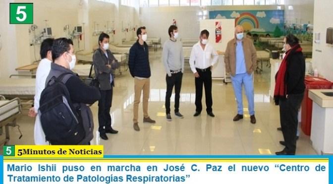 """Mario Ishii puso en marcha en José C. Paz el nuevo """"Centro de Tratamiento de Patologías Respiratorias"""""""