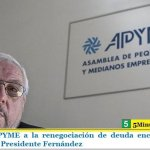 Apoyo de APYME a la renegociación de deuda encarada por el gobierno del Presidente Fernández