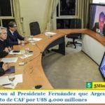 Le confirmaron al Presidente Fernández que Argentina recibirá financiamiento de CAF por U$S 4.000 millones