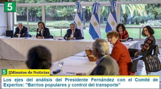 """Los ejes del análisis del Presidente Fernández con el Comité de Expertos: """"Barrios populares y control del transporte"""""""