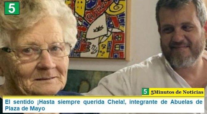 El sentido ¡Hasta siempre querida Chela!, integrante de Abuelas de Plaza de Mayo