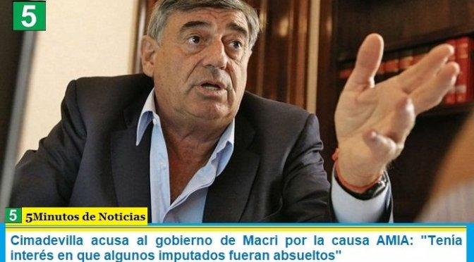 """Cimadevilla acusa al gobierno de Macri por la causa AMIA: """"Tenía interés en que algunos imputados fueran absueltos"""""""