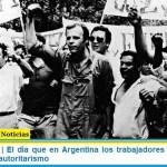 CORDOBAZO   El día que en Argentina los trabajadores y estudiantes quebraron al autoritarismo