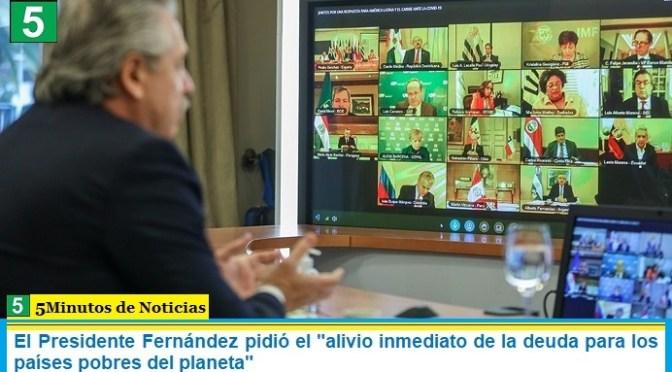 """El Presidente Fernández pidió el """"alivio inmediato de la deuda para los países pobres del planeta"""""""