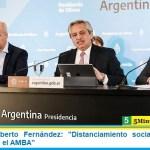 """Presidente Alberto Fernández: """"Distanciamiento social en el País, cuarentena en el AMBA"""""""