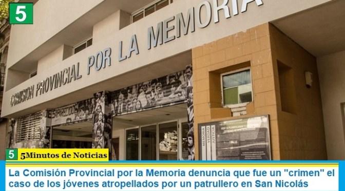 """La Comisión Provincial por la Memoria denuncia que fue un """"crimen"""" el caso de los jóvenes atropellados por un patrullero en San Nicolás"""