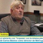 """Carlos Minucci advierte con """"tropezar con la misma piedra"""", es por la designación de Carlos Bastos como director de Metrogas"""