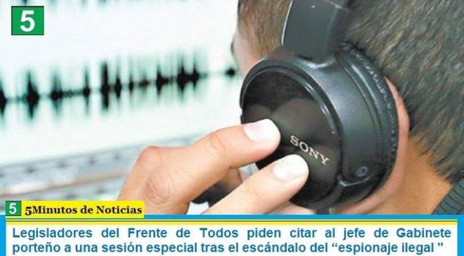 """Legisladores del Frente de Todos piden citar al jefe de Gabinete porteño a una sesión especial tras el escándalo del """"espionaje ilegal """""""