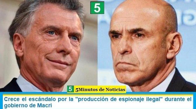 """Crece el escándalo por la """"producción de espionaje ilegal"""" durante el gobierno de Macri"""