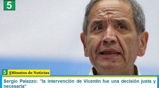 """Sergio Palazzo: """"la intervención de Vicentin fue una decisión justa y necesaria"""""""