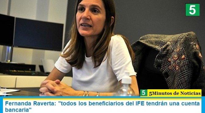 """Fernanda Raverta: """"todos los beneficiarios del IFE tendrán una cuenta bancaria"""""""