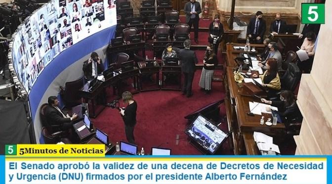 El Senado aprobó la validez de una decena de Decretos de Necesidad y Urgencia (DNU) firmados por el presidente Alberto Fernández