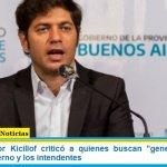 """El Gobernador Kicillof criticó a quienes buscan """"generar internas"""" entre su gobierno y los intendentes"""
