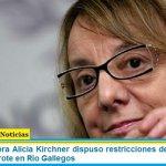 La Gobernadora Alicia Kirchner dispuso restricciones de circulación y reunión por brote en Río Gallegos