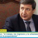 """Ministro Arroyo: """"el trabajo, los ingresos y la urbanización serán los ejes de salida en la pospandemia"""""""
