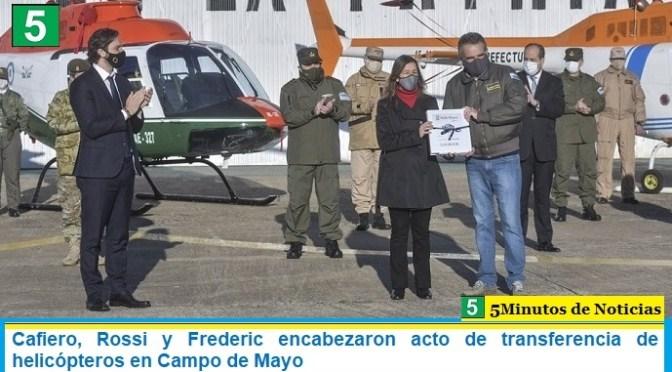 Cafiero, Rossi y Frederic encabezaron acto de transferencia de helicópteros en Campo de Mayo