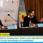 """Desde el gobierno bonaerense """"piden a los intendentes cumplir las normas y no forzar actividades no habilitadas"""""""