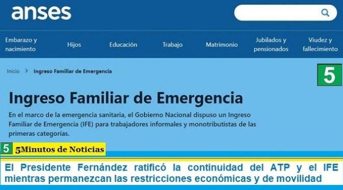 El Presidente Fernández ratificó la continuidad del ATP y el IFE mientras permanezcan las restricciones económicas y de movilidad