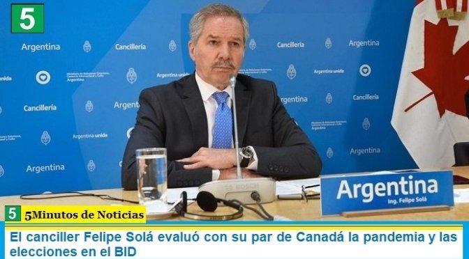 El canciller Felipe Solá evaluó con su par de Canadá la pandemia y las elecciones en el BID