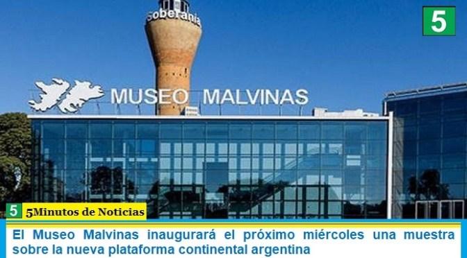 El Museo Malvinas inaugurará el próximo miércoles una muestra sobre la nueva plataforma continental argentina