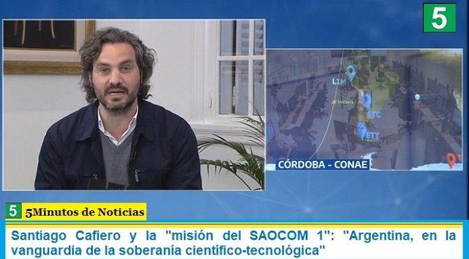 """Santiago Cafiero y la """"misión del SAOCOM 1"""": """"Argentina, en la vanguardia de la soberanía científico-tecnológica"""""""