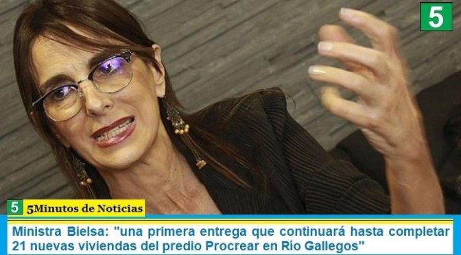 """Ministra Bielsa: """"una primera entrega que continuará hasta completar 21 nuevas viviendas del predio Procrear en Río Gallegos"""""""