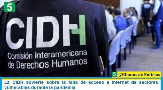 La CIDH advierte sobre la falta de acceso a internet de sectores vulnerables durante la pandemia