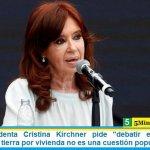 """La vicepresidenta Cristina Kirchner pide """"debatir en serio"""": """"la ocupación de tierra por vivienda no es una cuestión populista"""""""