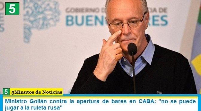 """Ministro Gollán contra la apertura de bares en CABA: """"no se puede jugar a la ruleta rusa"""""""