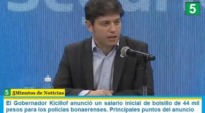 El Gobernador Kicillof anunció un salario inicial de bolsillo de 44 mil pesos para los policías bonaerenses. Principales puntos del anuncio