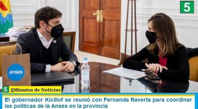 El gobernador Kicillof se reunió con Fernanda Raverta para coordinar las políticas de la Anses en la provincia