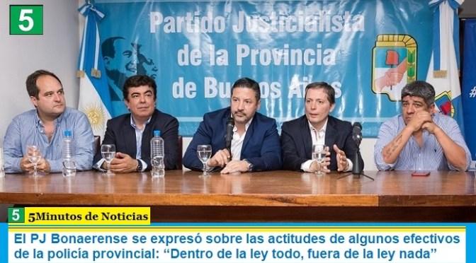 """El PJ Bonaerense se expresó sobre las actitudes de algunos efectivos de la policía provincial: """"Dentro de la ley todo, fuera de la ley nada"""""""