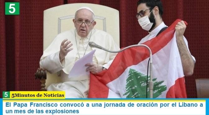 El Papa Francisco convocó a una jornada de oración por el Líbano a un mes de las explosiones