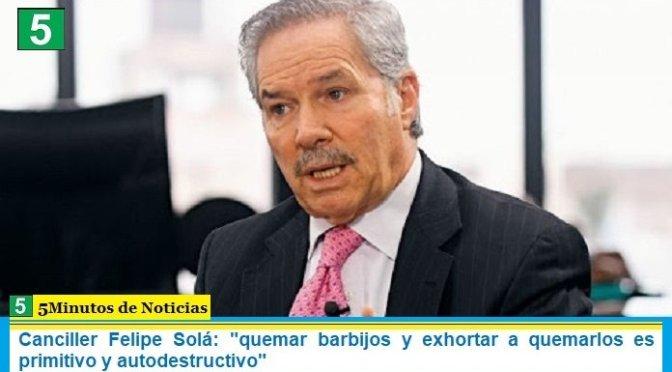 """Ministro Felipe Solá: """"quemar barbijos y exhortar a quemarlos es primitivo y autodestructivo"""""""