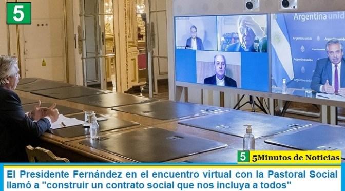 El Presidente Fernández en el encuentro virtual con la Pastoral Social llamó a «construir un contrato social que nos incluya a todos»